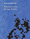 Silence in the Snowy Fields, Robert Bly, 0819571474