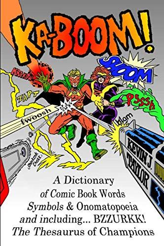 KA-BOOM!: A Dictionary of Comic Book Words, Symbols & Onomatopoeia