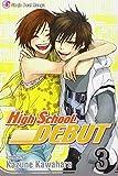 High School Debut, Vol. 3 by Kazune Kawahara (2008-05-06)