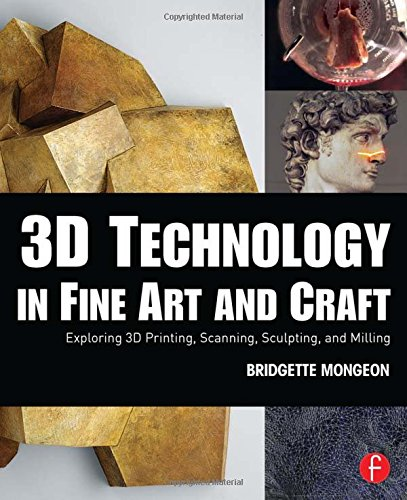 Fine Art Digital Photograph - 3D Technology in Fine Art and Craft: Exploring 3D Printing, Scanning, Sculpting and Milling
