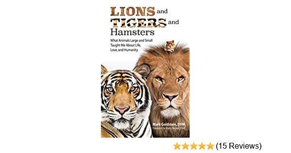 Lions and Tigers and Hamsters: What Animals Large and Small
