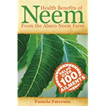 Health Benefits of Neem from the Abaco Neem Farm