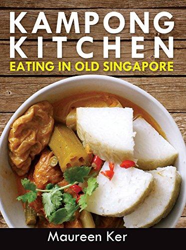 Amazon Kampong Kitchen Eating In Old Singapore Ebook Maureen