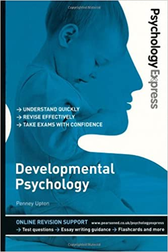 psychology express developmental psychology undergraduate  psychology express developmental psychology undergraduate revision guide amazon co uk penney upton dr dominic upton 9780273735168 books
