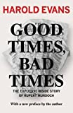 img - for Good Times, Bad Times: With a New Preface by the Author by Sir Harold Evans (2011-09-20) book / textbook / text book