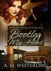 Bootleg My Heart (Bandit Creek Sweet) (English Edition)