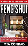 Feng Shui: The Ultimate Feng Shui For Beginners Guide! - Learn Feng Shui Techniques For Increased Simplicity, Health, Wealth, Happiness, And Comfort In ... Success Secrets, Declutter, How To Be Rich)
