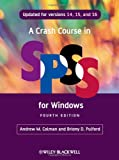 A Crash Course in SPSS for Windows, Andrew M. Colman and Briony D. Pulford, 1405184027
