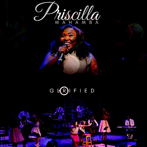 Priscilla Mahamba - Glorified (2018)