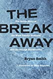 The Breakaway: The Inside Story of the Wirtz Family Business and the Chicago Blackhawks (Second to None: Chicago Stories)