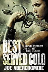 Best Served Cold (Set in the World of The First Law Book 1)