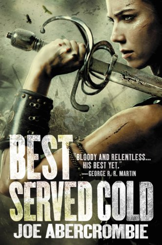 Best Served Cold (Set in the World of The First Law)