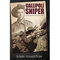 Gallipoli Sniper: The Remarkable Life of Billy Sing