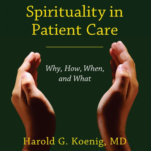 Spirituality in Patient Care: Why, How, When, and What by University Press Audiobooks