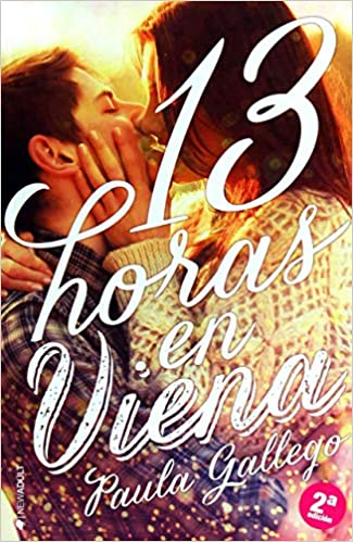 13 Horas en Viena (NEW ADULT): Amazon.es: Gallego, Paula: Libros