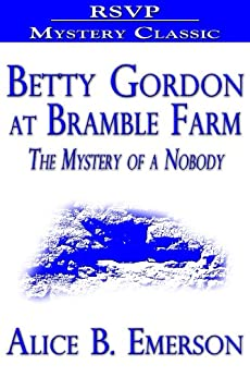 Betty Gordon at Bramble Farm by [Alice B. Emerson]