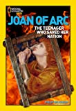 Front cover for the book World History Biographies: Joan of Arc: The Teenager Who Saved her Nation by Philip Wilkinson