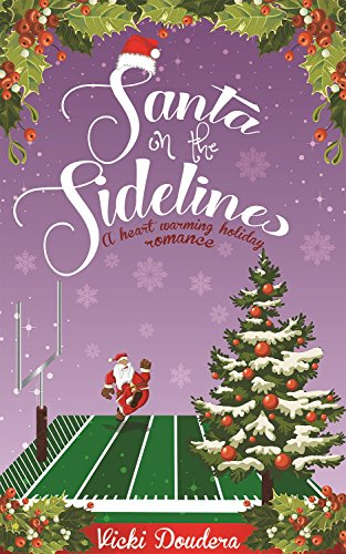 Santa On The Sidelines A Heart Warming Holiday Romance By Doudera Vicki