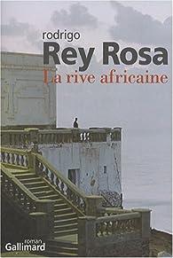 La rive africaine par Rodrigo Rey Rosa