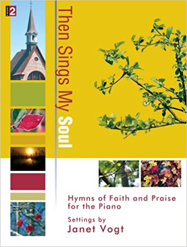 Book Then Sings My Soul: Hymns of Faith and Praise for the Piano