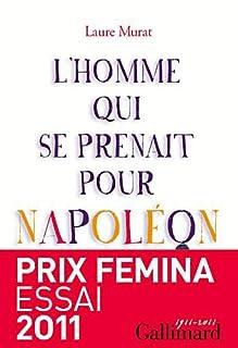 L'homme qui se prenait pour Napoléon : pour une histoire politique de la folie, Murat, Laure