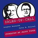 Verkaufen an jeden Typen (Sales-up-Call) Hörbuch von Stephan Heinrich, Peter Knirsch Gesprochen von: Stephan Heinrich, Peter Knirsch