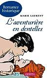 L'aventurière en dentelles par Laurent