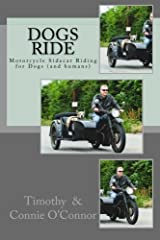 Dogs Ride is a comprehensive guide for anyone interested in taking their dog motorcycle riding in a sidecar. It contains hints, tips, product reviews, services, sage advice, safety information and a guide to all topics related to dogs riding ...