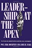 Leadership at the Apex: Politicians and Administrators in Western Local Governments