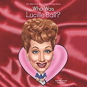 Who Was Lucille Ball? Audiobook