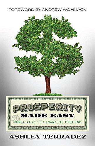 Prosperity Made Easy: 3 Keys to Financial Freedom