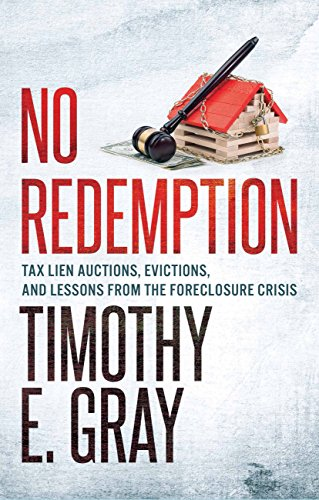 No Redemption: Tax Lien Auctions, Evictions, and Lessons from the Foreclosure Crisis