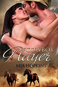 Cowboy Player (Cowboy Cocktail Book 3) by [Hopkins, Mia]