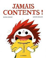 Télécharger Jamais contents ! PDF En Ligne Gratuitement Mathieu Pierloot