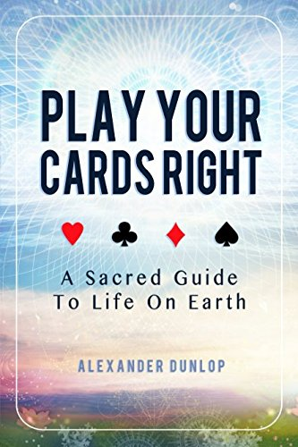 Guide Sacred Cards (Play Your Cards Right: A Sacred Guide To Life On Earth)