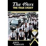The 49ers - The True Story ~ John Warham