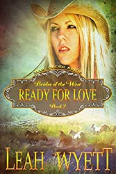 Mail Order Bride - Ready For Love: Clean Historical Mail Order Bride Romance (Brides Of The West Book 2)