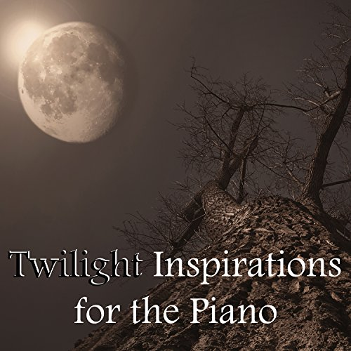 Twilight Inspirations for the Piano - Calming Piano Jazz Collection, Moonlight Meditation, Sleep Well, Dueling Piano Songs ()