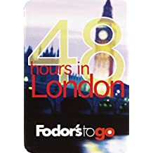 Fodor's to Go: 48 Hours in London, 1st Edition
