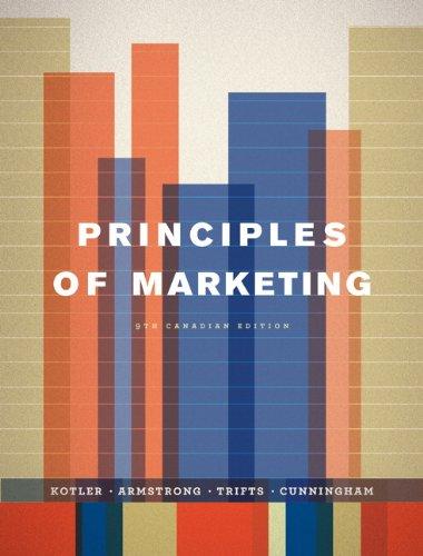 Principles of Marketing, Ninth Canadian Edition (9th Edition)