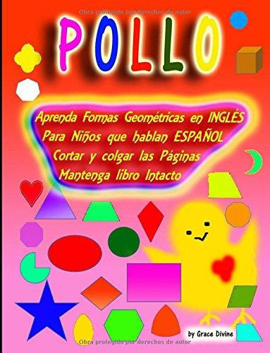 Aprenda Formas Geométricas en INGLÉS Para Niños que hablan ESPAÑOL Cortar y colgar las Páginas Mantenga libro Intacto por Grace Divine