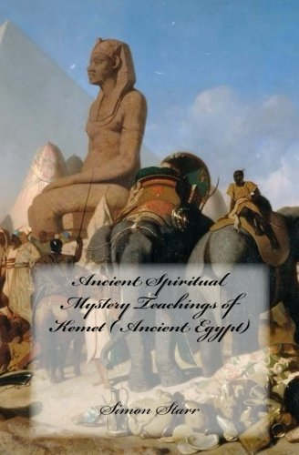 Ancient Spiritual Mystery Teachings of Kemet ( Ancient Egypt): The