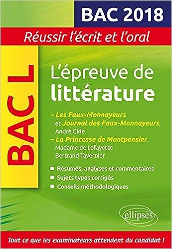 Lépreuve de littérature Bac 2018 : Gide, Les Faux-Monnayeurs et Journal des Faux-Monnayeurs - Madame de Lafayette/Bertrand Tavernier, La Princesse de ...