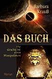 Das Buch - Die Geschichte Einer Manipulation, Barbara Krauß, 1477646604
