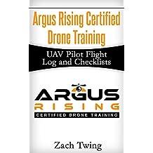Argus Rising Certified Drone Training UAV Pilot Flight Log and Checklists