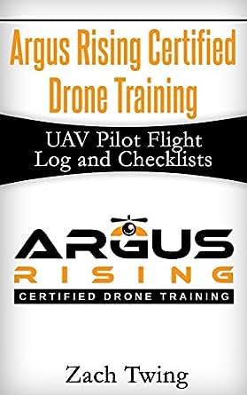 Argus Rising Certified Drone Training UAV Pilot Flight Log and ...