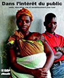 img - for In the Public Interest: Health, Education, and Water Sanitation for All: French Version book / textbook / text book
