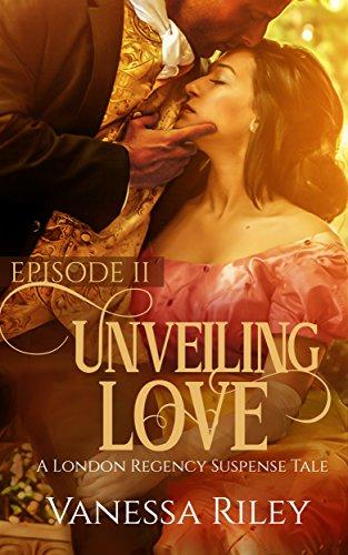 Search : Unveiling Love: A Regency Romance (A London Regency Romantic Suspense Tale Book 2)