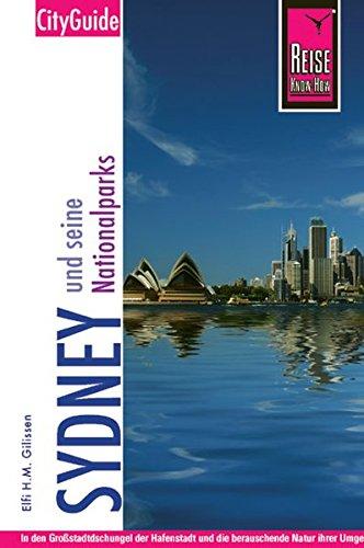 Sydney und seine Nationalparks: in den Großstadtdschungel der Hafenstadt und die berauschende Natur ihrer Umgebung eintauchen, Berühmtes und Verstecktes individuell entdecken