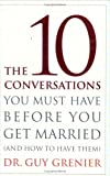 The 10 Conversations You Must Have Before You Get Married (And How to Have Them), Guy Grenier, 1552638219